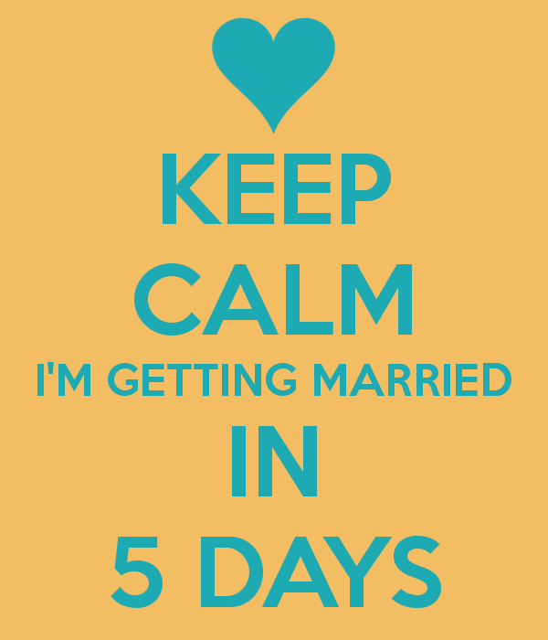Bridgette S Wedding Day Countdown I M Getting Married In 5 Days