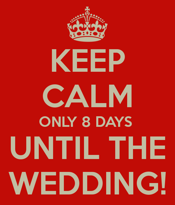 Bridgette S Wedding Day Countdown 8 Days Left