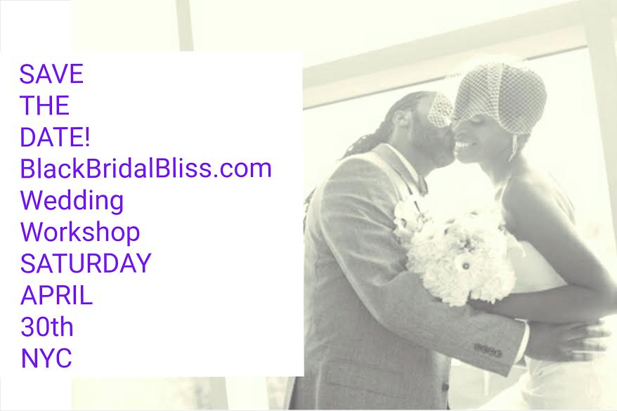 APRIL 30TH 2016 SAVE THE DATE TRIPLE B WEDDING WORKSHOP